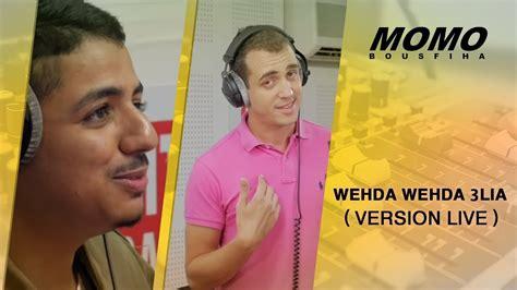 Wehda Wehda 3lia ( Version Live