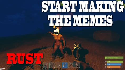 Rust Memes - rust start making the memes solo duo trio server youtube
