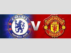 Chelsea vs Manchester United – PREDICTION & PREVIEW