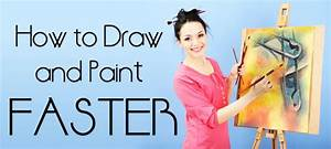 How To Draw  U0026 Paint Faster  15 Tips For High School Art