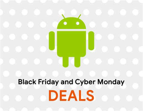 black friday table deals 2017 black friday and cyber monday deals for android phones