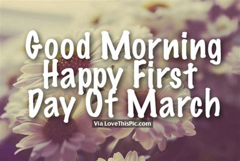 Good Morning, Happy First Day Of March Pictures, Photos