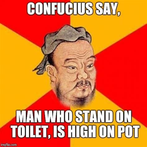 Confucius Memes - confucius says imgflip