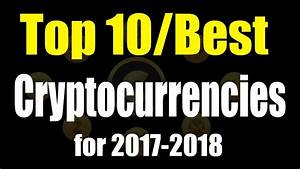 Top 10 Cryptocurrencies for 2017-2018 | Top 10 Best Long ...