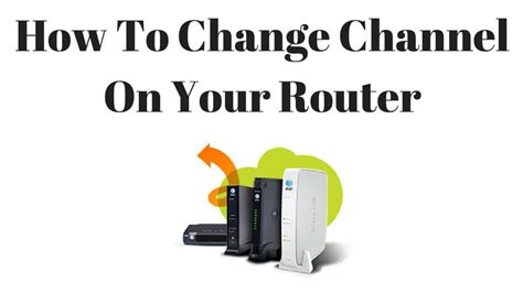 how to change the wireless channel on your router and