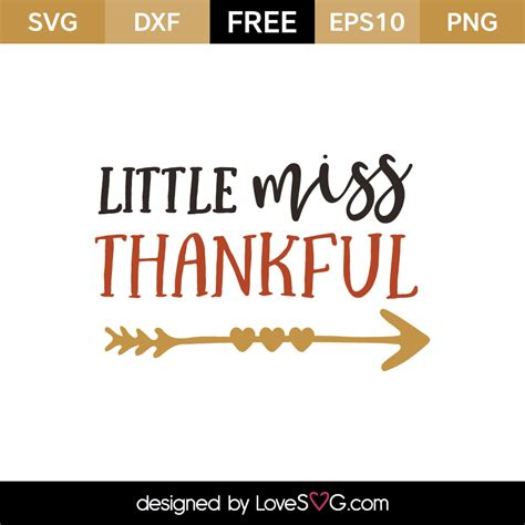 Download your free svg cut file and create your personal diy project with these beautiful quotes or designs. Little Miss Thankful | Lovesvg.com