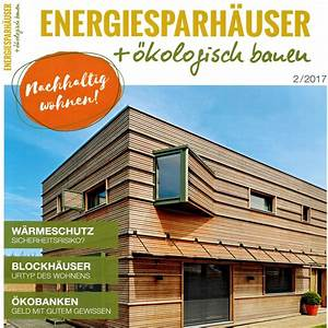 Architektur Und Design Zeitschrift : energiesparh user kologisch bauen holzhaus nachhaltig wohnen ~ Indierocktalk.com Haus und Dekorationen