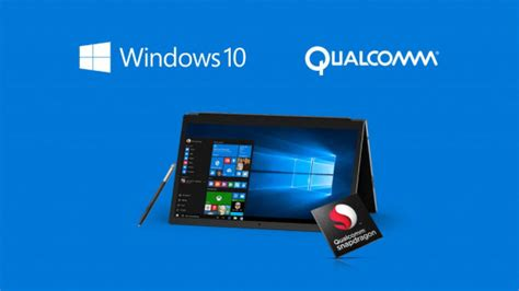 windows 10 powered by snapdragon qualcomm