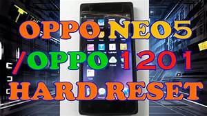 How To Hard Reset Oppo Neo5   Oppo 1201  Pattern  Security