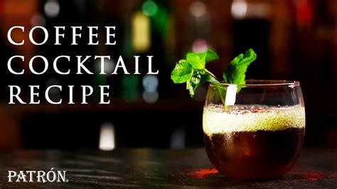 Mexican coffee bread lynara cakes. Coffee Cocktail Recipe with Patrón Silver & Patrón XO Cafe ...