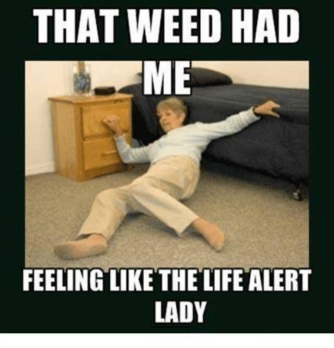 Life Alert Lady Meme - dangers of marijuanas page 3 the vigilant citizen forums