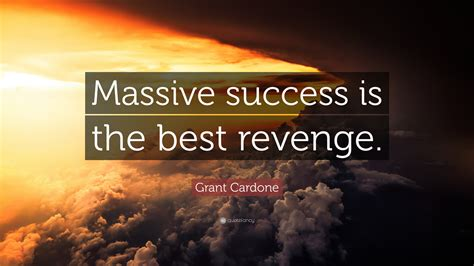 grant cardone quote massive success    revenge