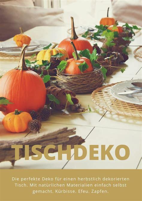 Kuerbis Dekorationsideentisch Dekoration Fuer by Herbstliche Tischdeko Mit K 252 Rbis Efeu Und Zapfen