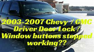 2003 Gmc Driver Door Lock  Window Switches Don U0026 39 T