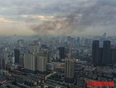 突发火灾!长沙市一银行大楼浓烟滚滚 - 今日关注 - 湖南在线 - 华声在线