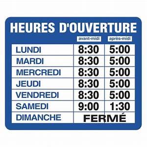 Horaire D Ouverture Gifi : affiche heure d ouverture francais 05138 37 8399 ~ Dailycaller-alerts.com Idées de Décoration