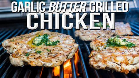 garlic butter grilled chicken sam  cooking guy