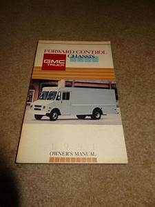 1991 91 Gmc Forward Control Chassis Truck Owners Manual