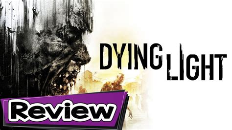 dying light review dying light review