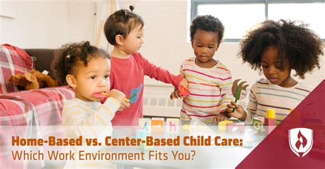 home based vs center based child care which work 775 | home based vs center based child care