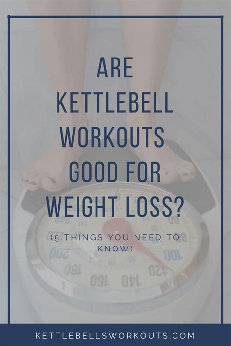 loss weight kettlebell workouts asked ve times many been