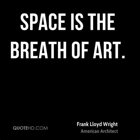 Frank Lloyd Wright Architecture On Quotes Quotesgram
