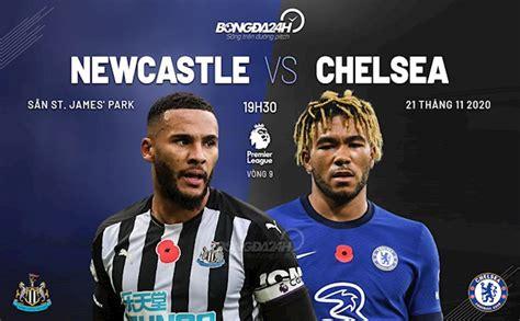 Nhận định Newcastle vs Chelsea (19h30 ngày 21/11)