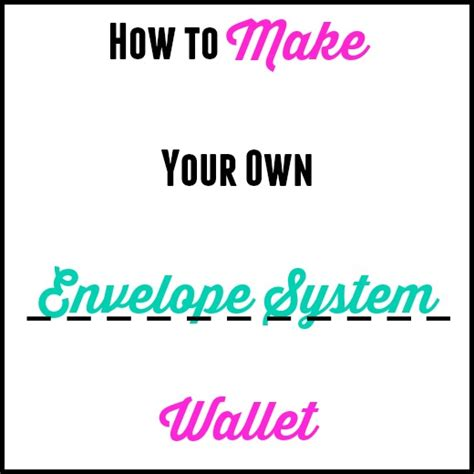 How To Make Your Own Envelope System Wallet » Thrifty