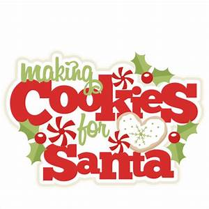 Making Cookies For Santa title scrapbook clip art ...