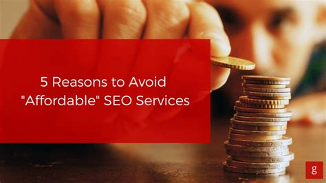 cheap seo 5 reasons to avoid quot affordable quot seo services