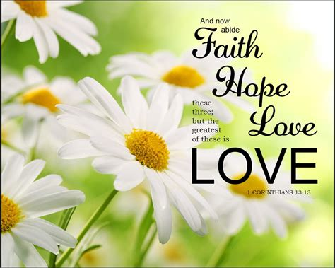 Read the best bible verses about faith in god. 1 Corinthians 13:13 - Faith Hope and Love- Free Bible Art Downloads - Bible Verses To Go