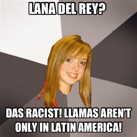 Das Racist Meme - lana del rey das racist llamas aren t only in latin america meme factory funnyism funny