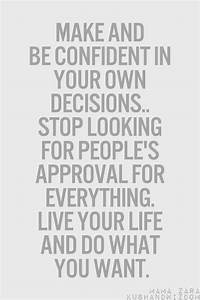 Make and be con... Confident Decision Quotes