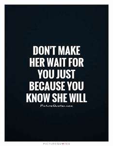 Pics For > Waiting For Love Quotes For Her