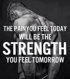 fitness sprüche motivation the you feel today will be the strength you feel tomorrow come to morph in