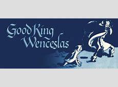 The Story of Good King Wenceslas Christmas History