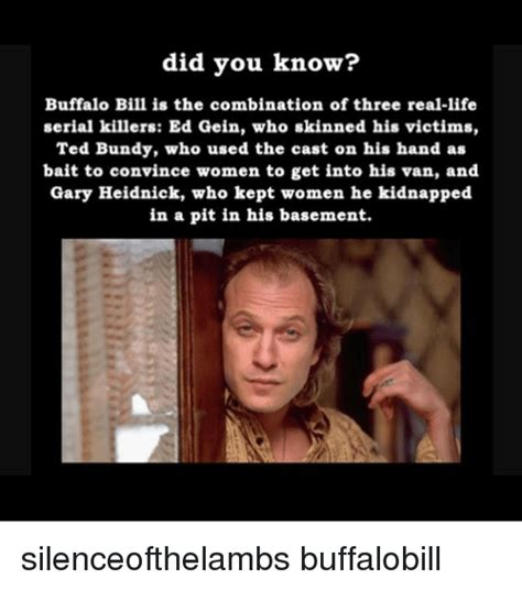 Ed Gein Memes - did you know buffalo bill is the combination of three real life serial killers ed gein who