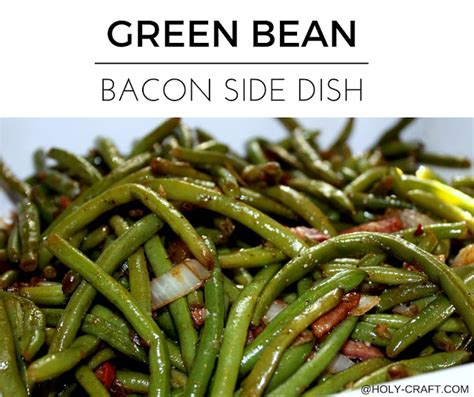 green beans recipe for thanksgiving dinner green beans with bacon the perfect thanksgiving dinner side dish holy craft green beans with
