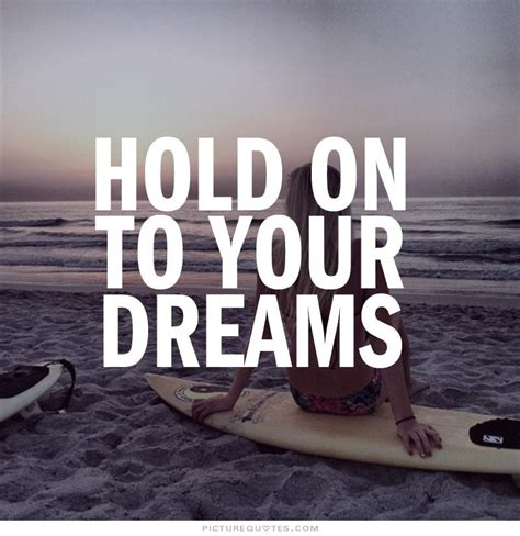 hold    dreams quotes quotesgram