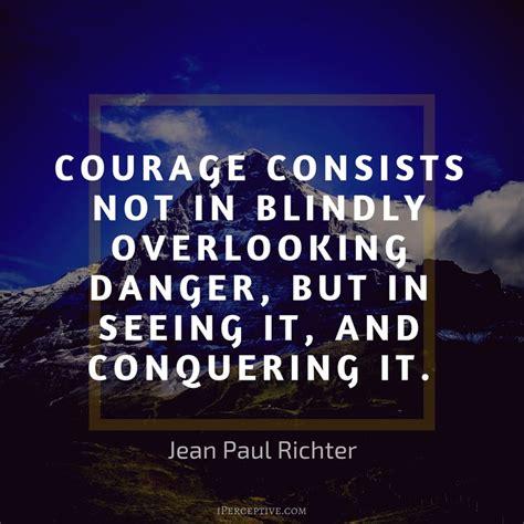 courage quotes  inspire  enlighten  iperceptive
