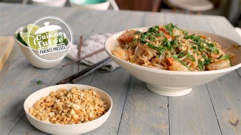 cuisine recette rapide pad thaï rapide cuisine futée parents pressés zone