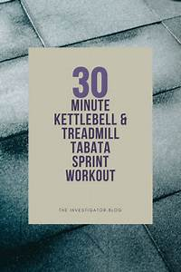 30 Min Kettlebell  U0026 Treadmill Tabata Sprint Workout