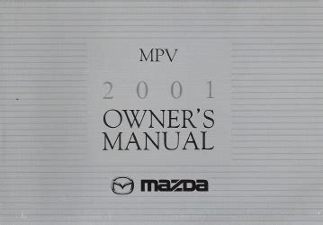 manual repair free 2001 mazda mpv user handbook 2001 mazda mpv factory owner s manual
