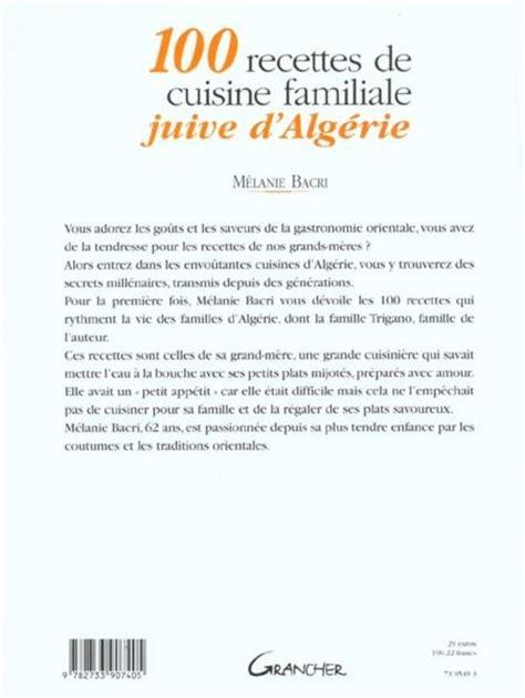 recette de cuisine familiale livre 100 recettes de cuisine familiale juive d 39 algerie