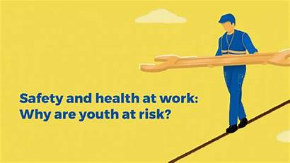Safety Health Ilo Workers Young Invest