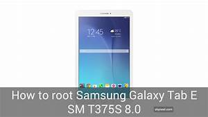 How To Root Samsung Galaxy Tab E Sm T375s 8 0