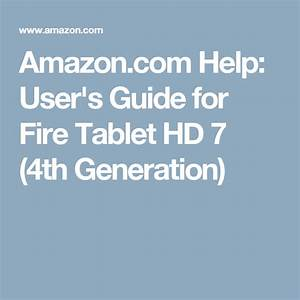 Amazon Com Help  User U0026 39 S Guide For Fire Tablet Hd 7  4th