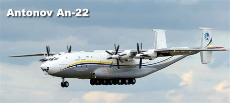 Antonov Aircraft, Including The An124, An225, An22, An