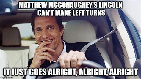Matthew Mcconaughey Memes - image gallery matthew mcconaughey alright meme