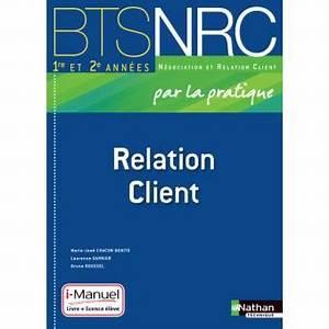 Bts Nrc Avis : relation client bts nrc pp l livre de l 39 l ve licence en ligne livre cd rom marie jos ~ Medecine-chirurgie-esthetiques.com Avis de Voitures